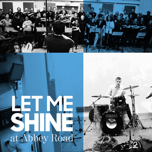 Let Me Shine (Live at Abbey Road) by Staff and young people from Prior's Court
