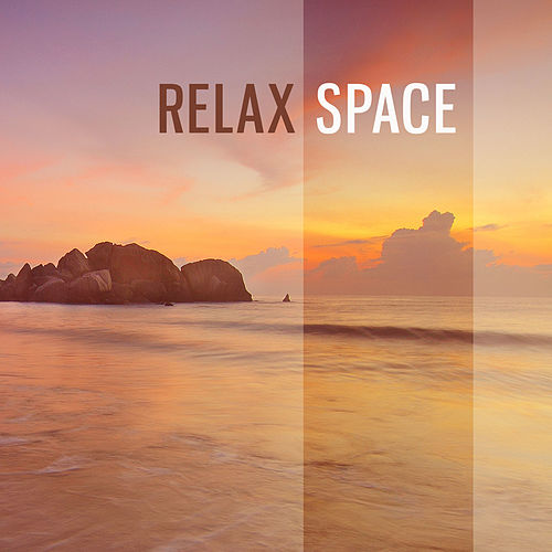 Relax Space - Soothing Sounds for Relax Time, Music for Chill Out Room, Relax Sounds to Wellness, SPA & Beauty de Relaxation And Meditation
