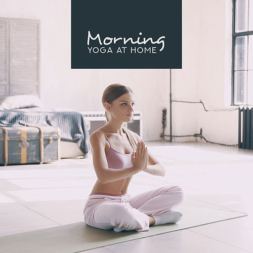 Morning Yoga at Home – New Age Music for Pure Meditation, Relax Therapy, Spirit Calmness von Soothing Sounds