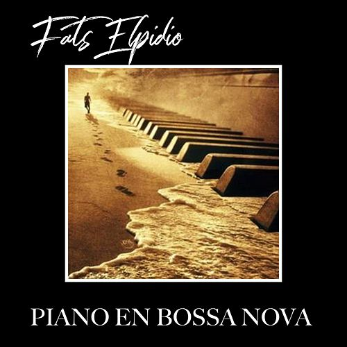 Piano En Bossa Nova von Fats Elpidio