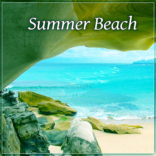 Summer Beach - Easy Listening Chill Out Music, Summer Love, Chill Out Music, Summer Solstice, Chill Tone, Holiday Chill Out by Chillout Lounge