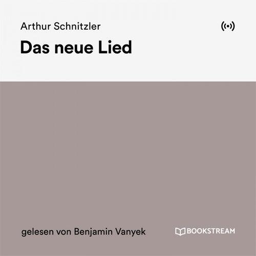 Das neue Lied von Arthur Schnitzler