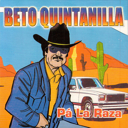 Pa la Raza de Beto Quintanilla