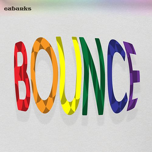 Bounce by Eubanks