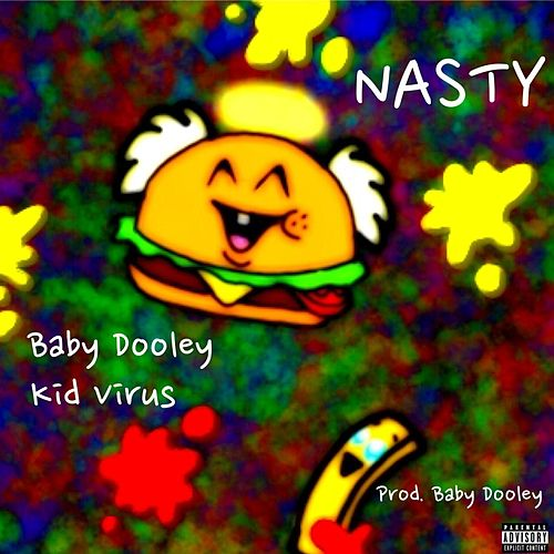 Nasty (feat. Kid Virus) by Baby Dooley