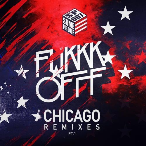 Chicago Remixes, Pt. 1 - Single de Fukkk Offf