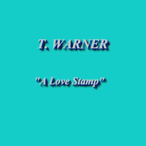 A Love Stamp by T. Warner