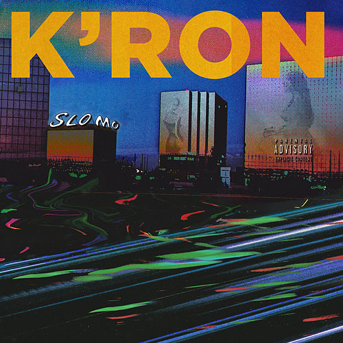 Slo Mo by Kron