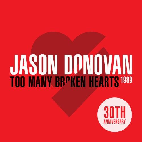 Too Many Broken Hearts (The 30th Anniversary) by Jason Donovan