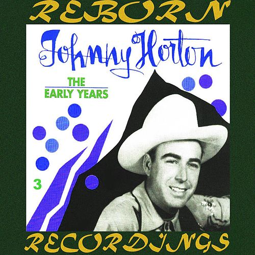 The Early Years, Vol.3 (HD Remastered) by Johnny Horton