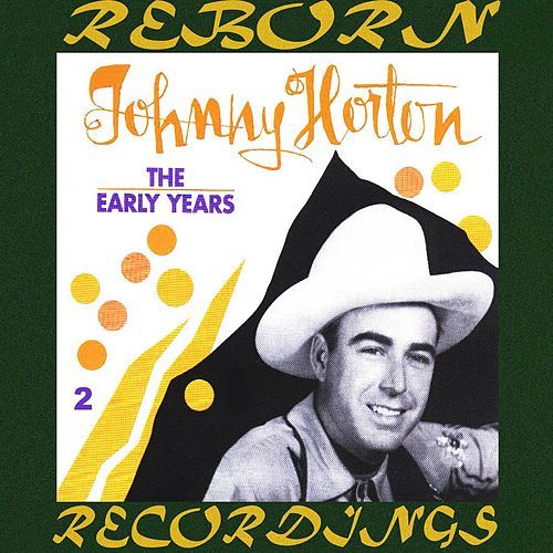 The Early Years, Vol.2 (HD Remastered) by Johnny Horton