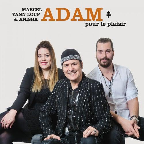 Pour le plaisir de Yann Loup Adam Marcel Adam