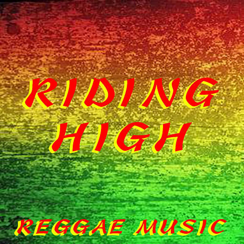 Riding High Reggae Music by Various Artists