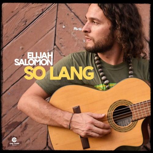 So Lang by Elijah Salomon