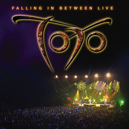 Falling In Between Live (Disc 1) by Toto