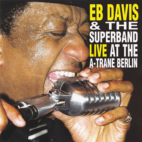 Live At The A-Trane Berlin (Live) by Eb Davis
