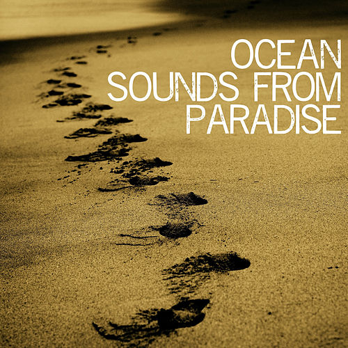 Ocean Sounds From Paradise by Sounds for Life