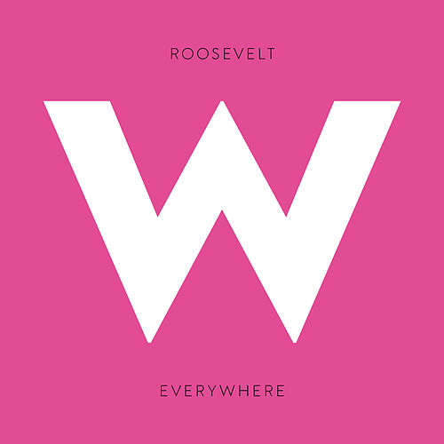 Everywhere von Roosevelt
