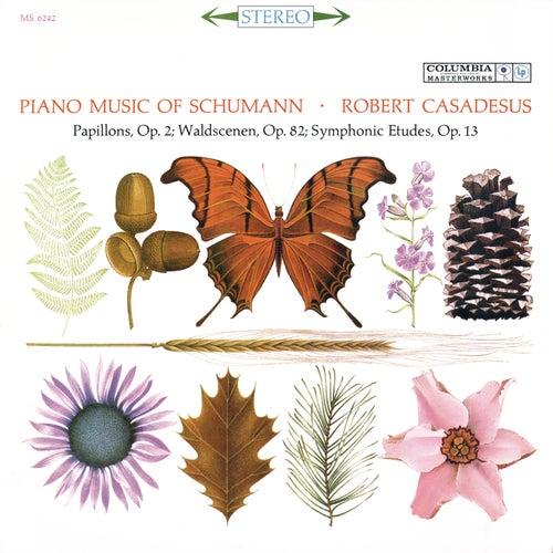 Schumann: Papillons & Waldszenen & Symphonic Etudes by Robert Casadesus
