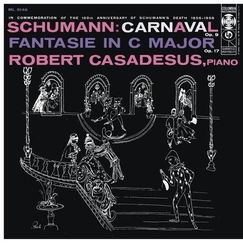 Schumann: Carnaval, Op. 9 & Fantasie, Op. 17 by Robert Casadesus