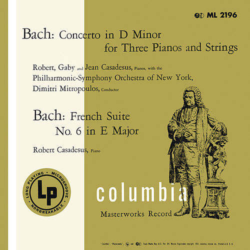 Bach: Concerto for 3 Keyboards & French Suite No. 6 de Robert Casadesus
