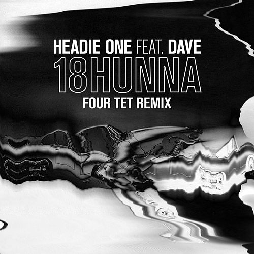 18HUNNA (Four Tet Remix) de Headie One