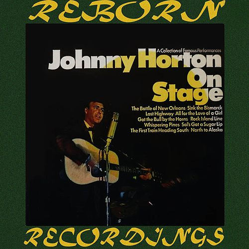 Johnny Horton on Stage (HD Remastered) by Johnny Horton