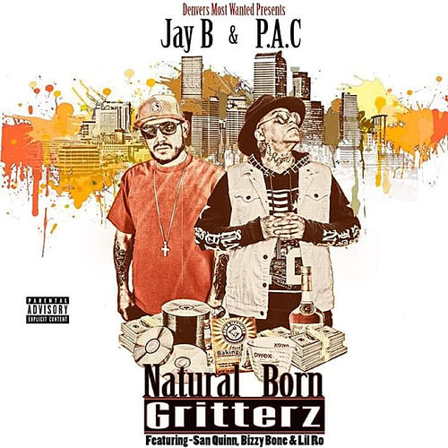 Denvers Most Wanted Presents Jay B and P.A.C: Natural Born Gritterz von Jay B