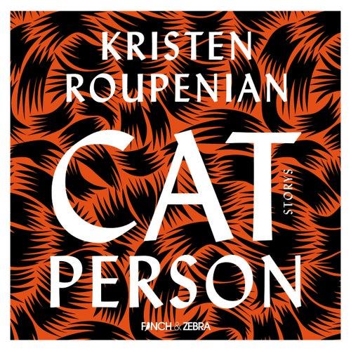 Cat Person (Ungekürzte Lesung) von Kristen Roupenian