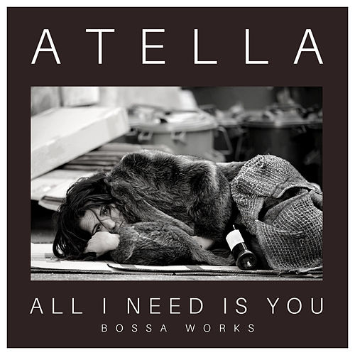 All I Need Is You von Atella