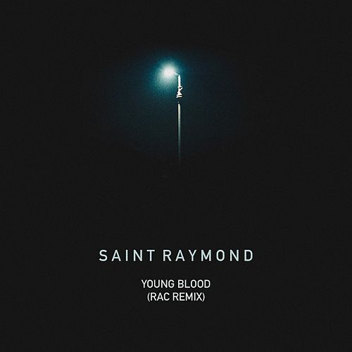 Young Blood (RAC Remix) by Saint Raymond