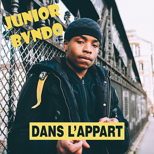 Dans l'appart - Single de Junior Bvndo