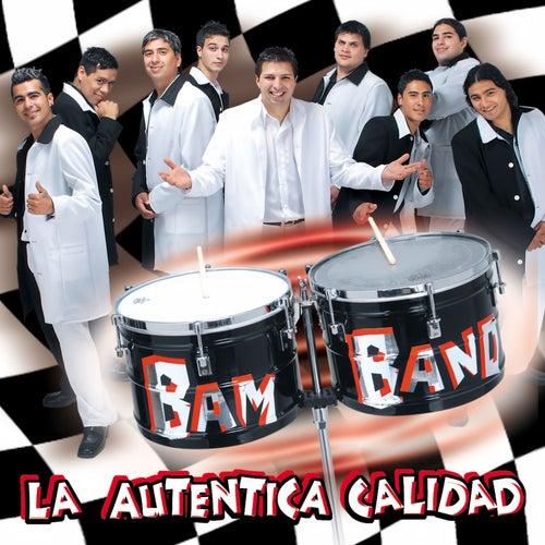 La auténtica calidad by Los Bam Band Orquesta