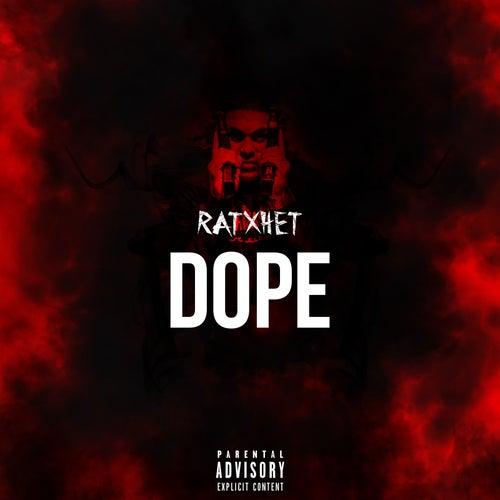 Dope by Ratxhet
