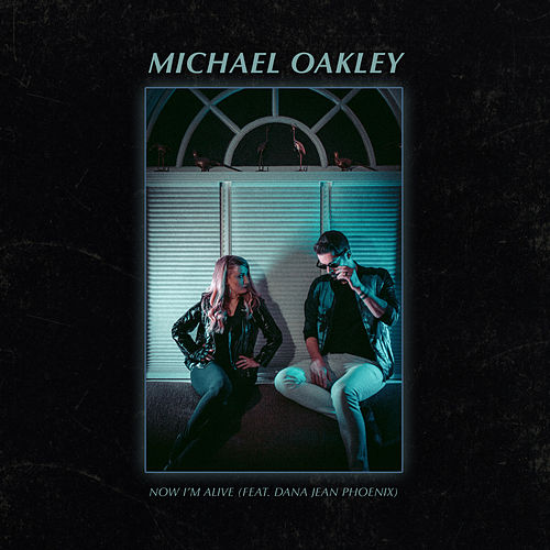 Now I'm Alive by Michael Oakley