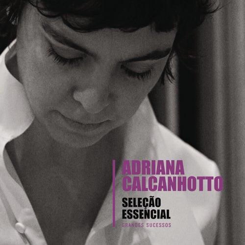Seleção Essencial - Grandes Sucessos - Adriana Calcanhotto de Adriana Calcanhotto
