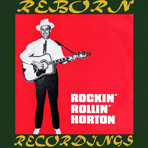 Rockin' Rollin' (HD Remastered) by Johnny Horton