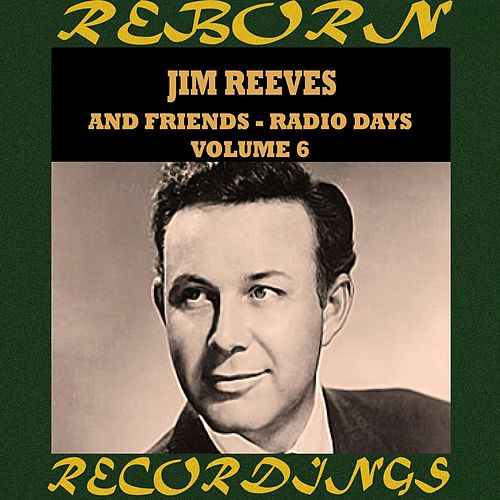 Radio Days, Vol. 6 (HD Remastered) von Jim Reeves