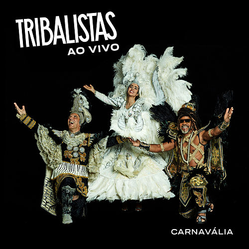 Carnavália (Ao Vivo) de Tribalistas
