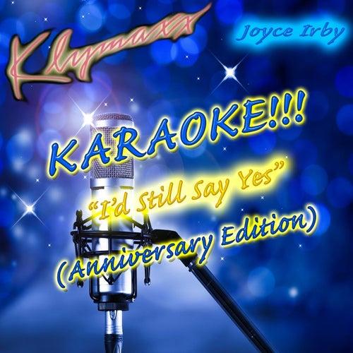 I'd Still Say Yes (Anniversary Edition) [Karaoke Version] von Klymaxx