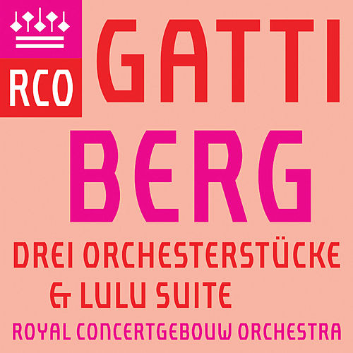 Berg: 3 Orchesterstücke & Lulu Suite (Live) de Royal Concertgebouw Orchestra