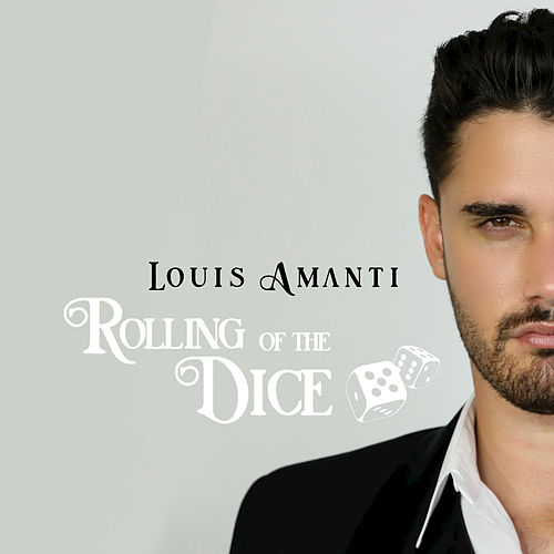 Rolling of the Dice von Louis Amanti