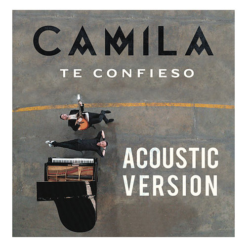 Te Confieso (Acustic Version) von Camila