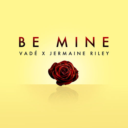 Be Mine von Vadé