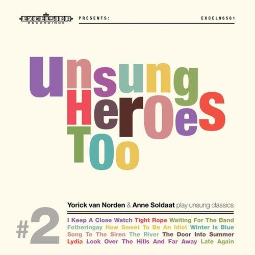 Unsung Heroes Too de Yorick van Norden