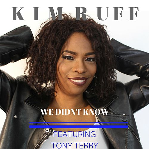 We Didn't Know by Kim Ruff