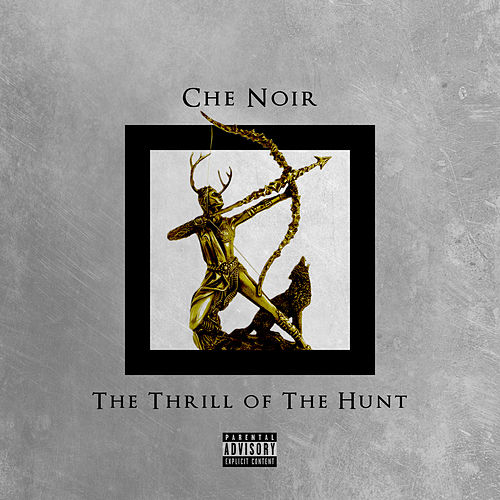 The Thrill Of The Hunt by Che Noir