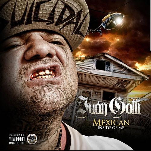 Mexican Inside Of Me de Juan Gotti