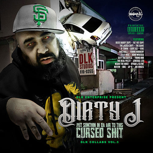 Put Sumthin In Da Air To This Cursed Shit: DLK Collabs, Vol. 5 von Dirty J