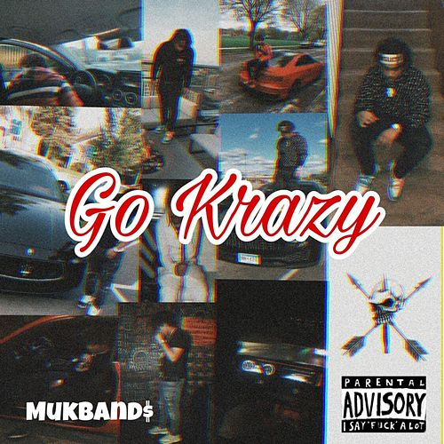Go Krazy by Mukband$